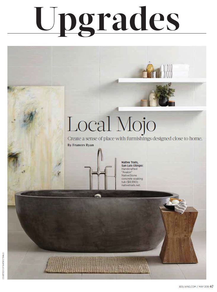 Avalon tub by Native Trails featured in 805 Living Magazine.