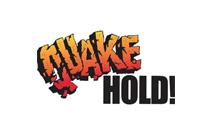 Quake Hold!